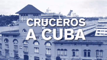 Coalición anuncia campaña contra cruceros a Cuba