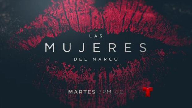 """""""Las mujeres del narco"""" por Telemundo"""